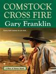 Comstock Cross Fire: A Man of Honor Novel