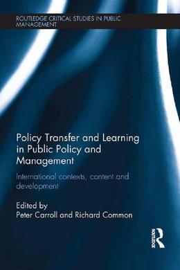 Policy Transfer and Learning in Public Policy and Management: International Contexts, Content and Development