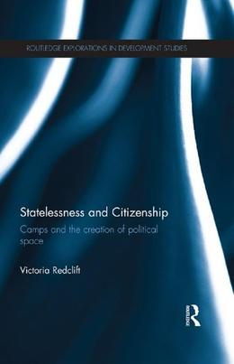 Statelessness and Citizenship: Camps and the Creation of Political Space