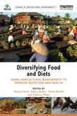 Diversifying Food and Diets: Using Agricultural Biodiversity to Improve Nutrition and Health