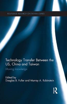 Technology Transfer Between the US, China and Taiwan: Moving Knowledge