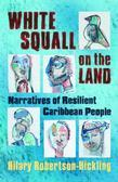 White Squall on the Land: Narratives of Resilient Caribbean People