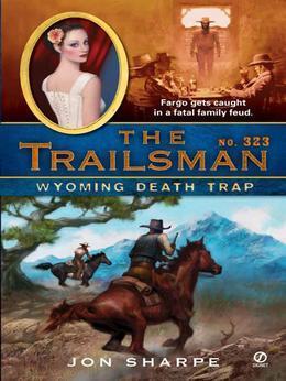 The Trailsman #323: Wyoming Death Trap