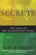 Open Secrets: The Letters of Reb Yerachmiel Ben Yisrael