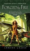 Forged By Fire: Book Three of the Dragon Temple Saga