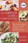 Complete Guide to Carb Counting: How to Take the Mystery Out of Carb Counting and Improve Your Blood Glucose Control
