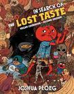 In Search of the Lost Taste: A Vegan Adventure Cookbook