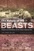 The Nature of the Beasts: Empire and Exhibition at the Tokyo Imperial Zoo