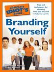 The Complete Idiot's Guide to Branding Yourself