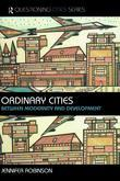 Ordinary Cities: Between Modernity and Development