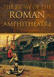 Story of the Roman Amphitheatre