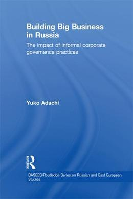 Building Big Business in Russia: The Impact of Informal Corporate Governance Practices