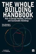 "The Whole Building Handbook: ""How to Design Healthy, Efficient and Sustainable Buildings"""