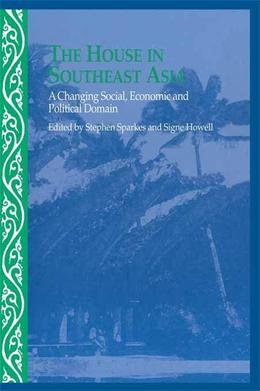 The House in Southeast Asia: A Changing Social, Economic and Political Domain