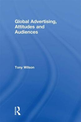 Global Advertising, Attitudes, and Audiences