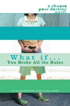 What If . . . You Broke All the Rules