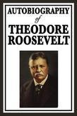 Autobiography of Theodore Roosevelt