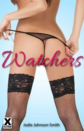 Watchers: an erotic novella