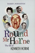 Round MR Horne: The Life of Kenneth Horne