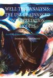 WELL TEST ANALYSISTHE USE OF ADVANCED INTERPRETATION MODELSHANDBOOK OF PETROLEUM EXPLORATION & PRODUCTION VOL 3 (HPEP)