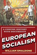 European Socialism: A Concise History with Documents