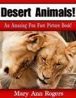 Desert Animals: An Amazing Fun Fact Picture Book
