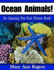 Ocean Animals: An Amazing Fun Fact Picture Book