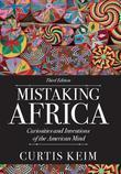 Mistaking Africa: Curiosities and Inventions of the American Mind
