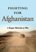 Fighting for Afghanistan: A Rogue Historian at War