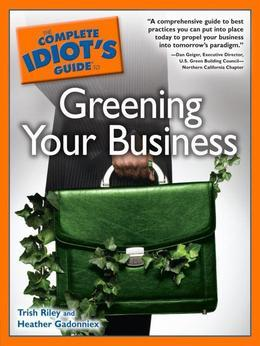 The Complete Idiot's Guide to Greening Your Business