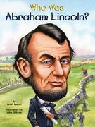 Who Was Abraham Lincoln?