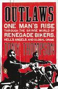 Outlaws: One Man's Rise Through the Savage World of Renegade Bikers,Hell's Angels and Global Crime