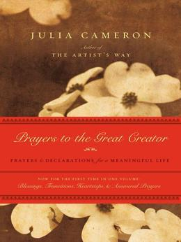 Prayers to the Great Creator: Prayers and Declarations for a Meaningful Life