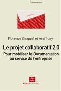 Le projet collaboratif 2.0 : pour mobiliser la Documentation au service de l'entreprise