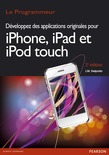 Développez des applications originales pour iPhone, iPad et iPod touch