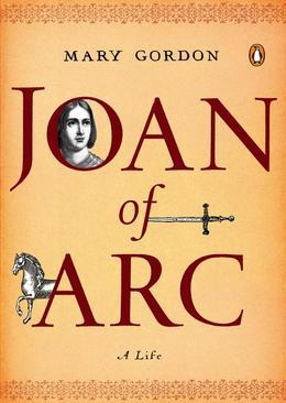 Joan of Arc: A Life