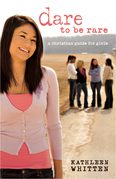 Dare to Be Rare: A Christian Guide for Girls