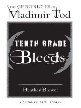 Tenth Grade Bleeds #3: The Chronicles of Vladimir Tod