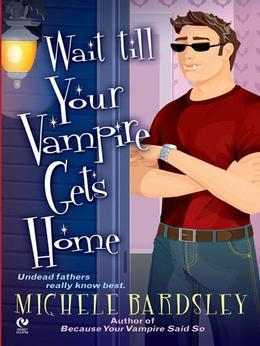 Wait Till Your Vampire Gets Home
