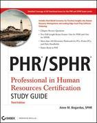 PHR / SPHR Professional in Human Resources Certification Study Guide: Professional in Human Resources Certification Study Guide