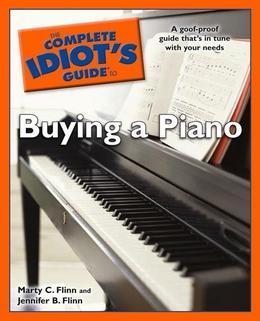 The Complete Idiot's Guide to Buying a Piano