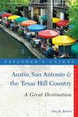 Explorer's Guide Austin, San Antonio & the Texas Hill Country: A Great Destination (Second Edition)  (Explorer's Great Destinations)
