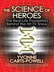 The Science of Heroes: The Real-Life Possibilities Behind the Hit TV Show