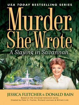 Murder, She Wrote: A Slaying in Savannah: A Slaying in Savannah