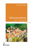 Métamorphose - Tome 1