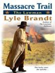 The Lawman: Massacre Trail: Massacre Trail