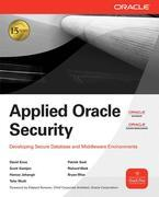 Applied Oracle Security: Developing Secure Database and Middleware Environments: Developing Secure Database and Middleware Environments