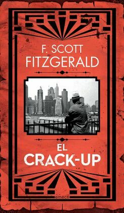 analysis of fitzgerald essay the crack up Short stories of f scott fitzgerald study guide contains a biography of f scott fitzgerald, literature essays, quiz questions, major themes, characters, and a full summary and analysis of selecte.