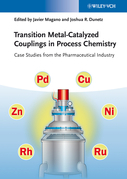 Transition Metal-Catalyzed Couplings in Process Chemistry: Case Studies From the Pharmaceutical Industry