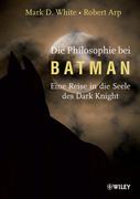 Die Philosophie bei Batman: Eine Reise in die Seele des Dark Knight